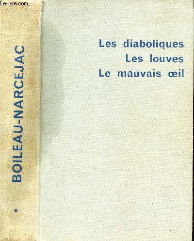 LES DIABOLIQUES - LES LOUVES - LE MAUVAIS OEIL - SUIVI DE AU BOIS DORMANT