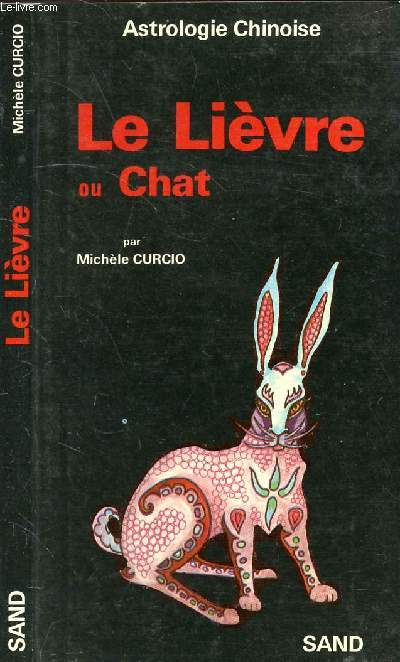 ASTROLOGIE CHINOISE LE LIEVRE OU CHAT