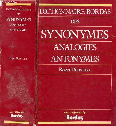 DICTIONNAIRE BORDAS DES SYNONYMES ANALOGIES ANTONYMES