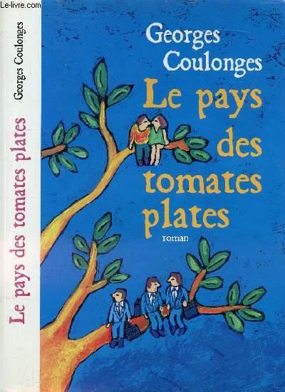 LE PAYS DES TOMATES PLATES