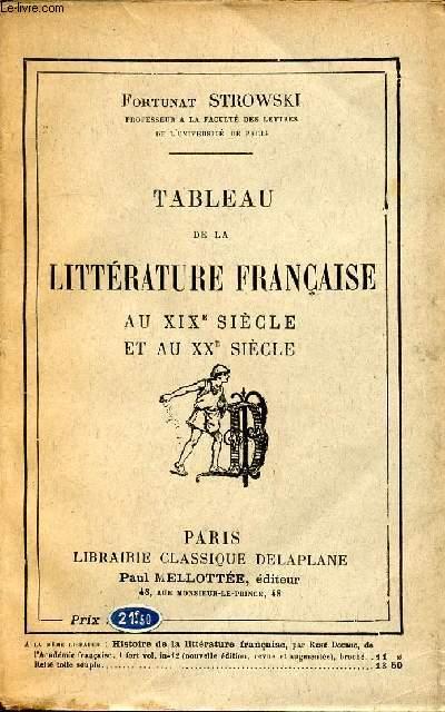 TABLEAU DE LA LITTERATURE FRANCAISE AU XIXe SIECLE ET AU XXe SIECLE