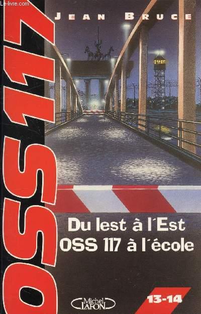 OSS117 - DU LEST A L'EST OSS117 A L'ECOLE / 13-14