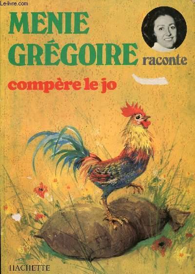 MENIE GREGOIRE RACONTE COMPERE LE JO