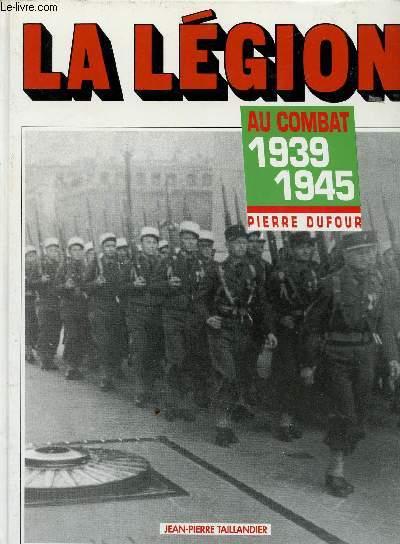 LA LEGION AU COMBAT 1939-1945