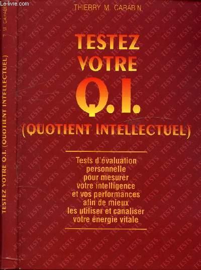 TESTEZ VOTRE Q.I. (QUOTIENT INTELLECTUEL)