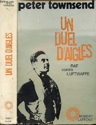 UN DUEL D'AIGLES - RAF CONTRE LUFTWAFF