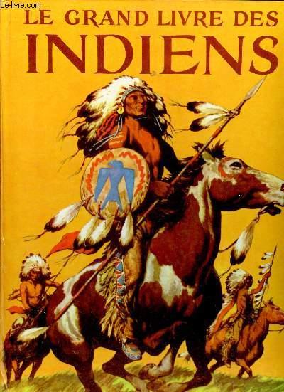 LE GRAND LIVRE DES INDIENS
