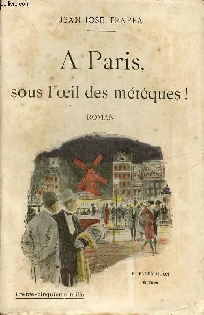 A PARIS, SOUS L'OEIL DES METEQUES !