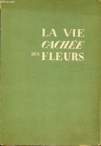 LA VIE CACHEE DES FLEURS