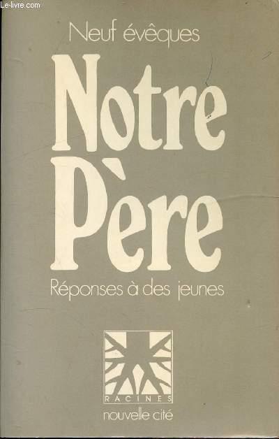 NOTRE PERE - REPONSES A DES JEUNES
