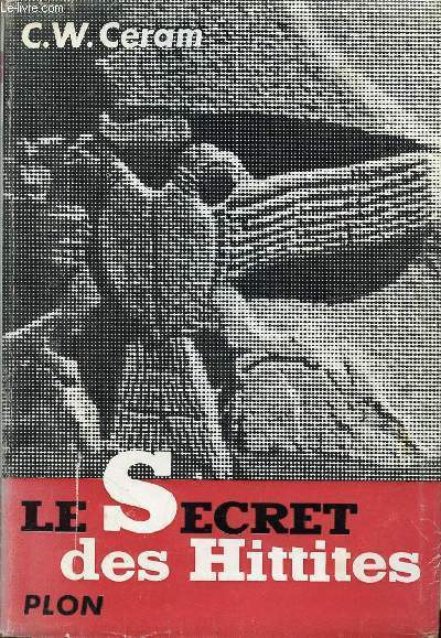 LE SECRET DES HITTITES