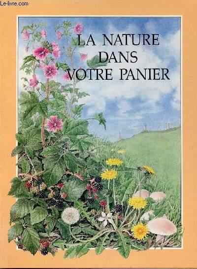 LA NATURE DANS VOTRE PANIER : LES PLANTES COMESTIBLES
