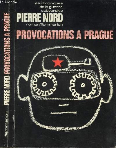 PROVOCATIONS A PRAGUE