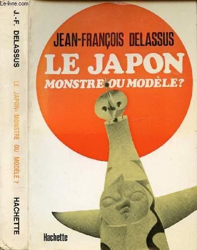 LE JAPON : MONSTRE OU MODELE ?