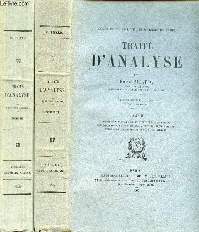 TRAITE D'ANALYSE EN 2 VOLUMES ET EN 2 TOMES - TOME II : FONCTION HARMONIQUES ET FONCTION ANALYTIQUES, INTRODUCTION A LA THEORIE DES EQUATIONS DIFFERENTIELLES, ... TOME III : DES SINGULARITES DES INTEGRALES DES EQUATIONS DIFFERENTIELLES, ETUDES DU CAS OU..