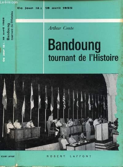 BANDOUNG TOURNANT DE L'HISTOIRE - CE JOUR LA : 18 AVRIL 1955