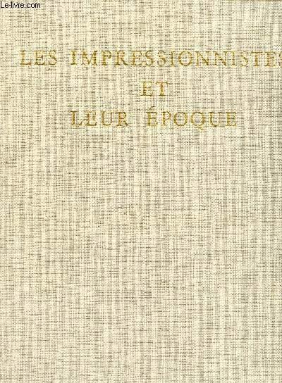 LES IMPRESSIONNISTES ET LEUR EPOQUE