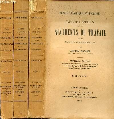 TRAITE THEORIQUE ET PRATIQUE DE LA LEGISLATION SUR LES ACCIDENTS DU TRAVAIL ET LES MALADIES PROFESSIONNELLES - TROIS TOMES (1+2+3)  EN TROIS VOLUMES
