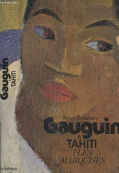 GAUGUIN A TAHITI ET AUX ILES MARQUISES