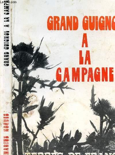 GRAND GUIGNOL A LA CAMPAGNE