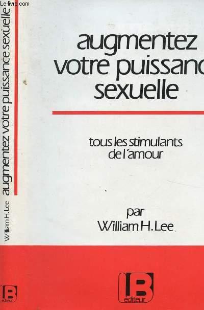 AUGMENTEZ VOTRE PUISSANCE SEXUELLE- TOUS LES STIMULANTS DE L AMOUR