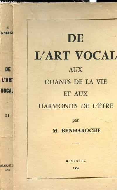 DE L ART VOCAL AUX CHANTS DE LA VIE ET AUX HARMONIES DE L ETRE