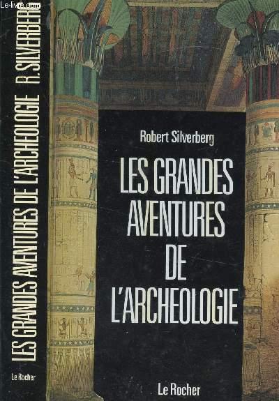 LES GRADES AVENTURES DE L ARCHEOLOGIE
