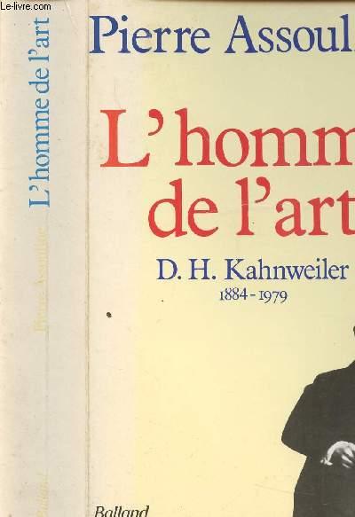 L HOMME ET L ART D. H. KAHNWEILER 1884-1979