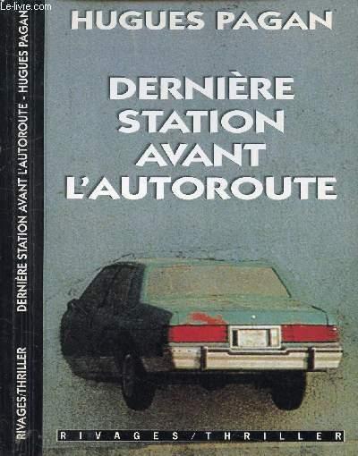 DERNIERE STATION AVANT L'AUTOROUTE