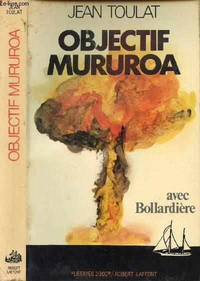 OBJECTIF MURUROA / 1. L'introuvable bâteau, 2. Cook nous voilà !, 3. Pacifique Océan ?, 4. Me Général de la non-violence ...