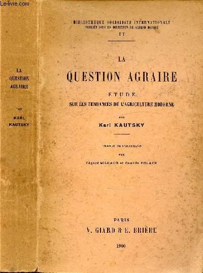 LA QUESTION AGRAIRE - ETUDE SUR LES TENDANCES DE L'AGRICULTURE MODERNE /  I. Intro, II. Le paysan et l'industrie, III. L'agriculture sous la féodalité, IV. L'agriculture moderne ...