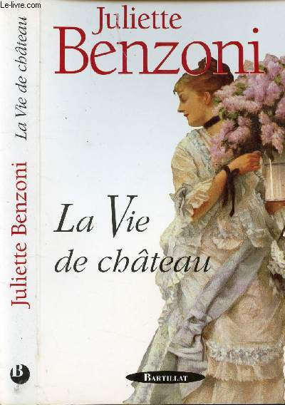 LA VIE DE CHATEAU / Un roi en ses châteaux, De quelques grandes maisons, Le chatelaine de Chaumont, L'étonnant M. Pringué, Du côté des jeunes filles en fleurs ...