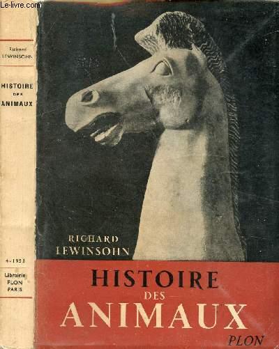HISTOIRE DES ANIMAUX / Préhistoire, Antiquité et moyen âge, L'âge des découvertes, L'âge des idées, L'âge des machines ...