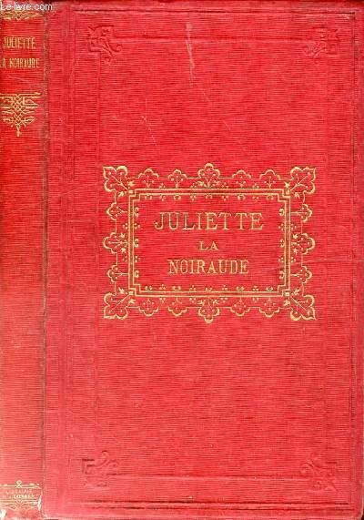 JULIETTE LA NOIRAUDE