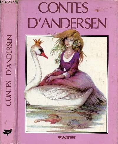CONTES D'ANDERSEN / L'Intrépide soldat de plomb, Les souliers rouges, Les fleurs de la petite Ida, Poucette, Le porcher, La princesse au pois, Le briquet ...