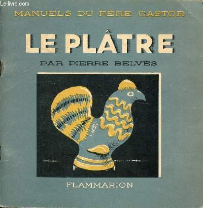 MANUELS DU PERE CASTOR - LE PLATRE
