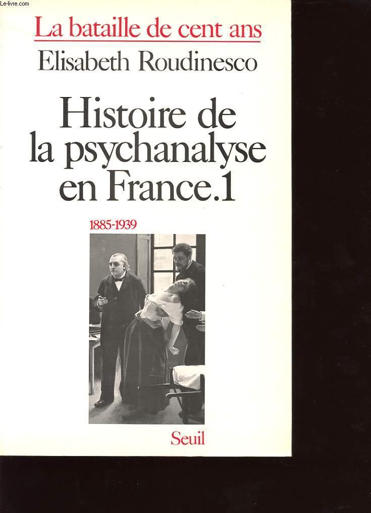HISTOIRE DE LA PSYCHANALYSE EN FRANCE 1 1885-1939