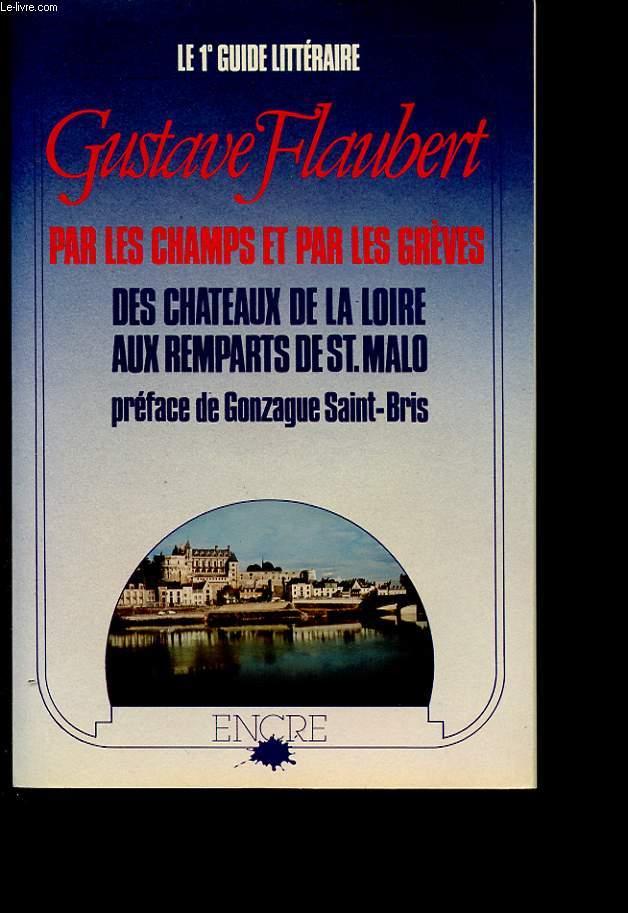PAR LES CHAMPS ET PAR LES GRVES DES CHATEAUX DE LA LOIRE AUX REMPARTS DE ST. MALO