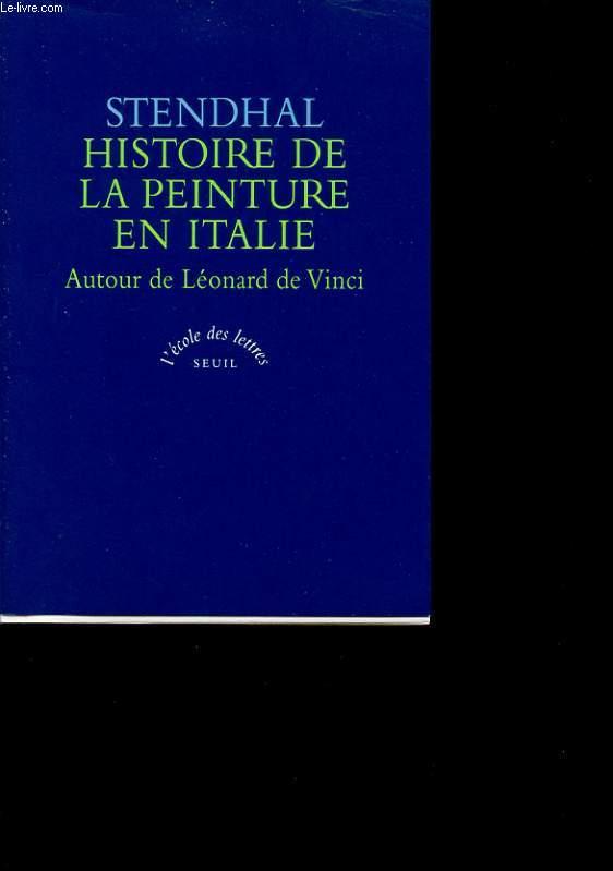 HISTOIRE DE LA PEINTURE EN ITALIE AUTOUR DE LEONARD DE VINCI