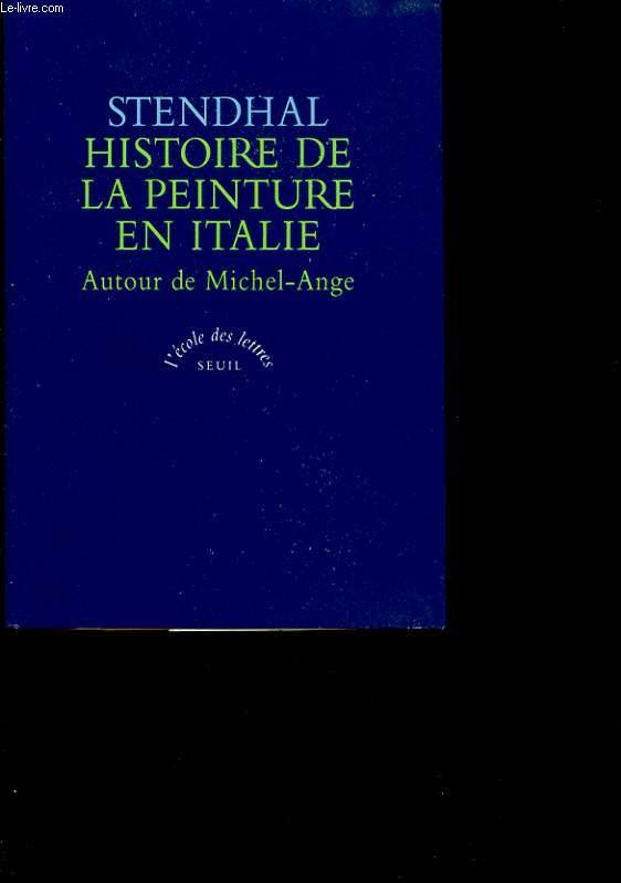 HISTOIRE DE LA PEINTURE EN ITALIE AUTOUR DE MAICHEL ANGE