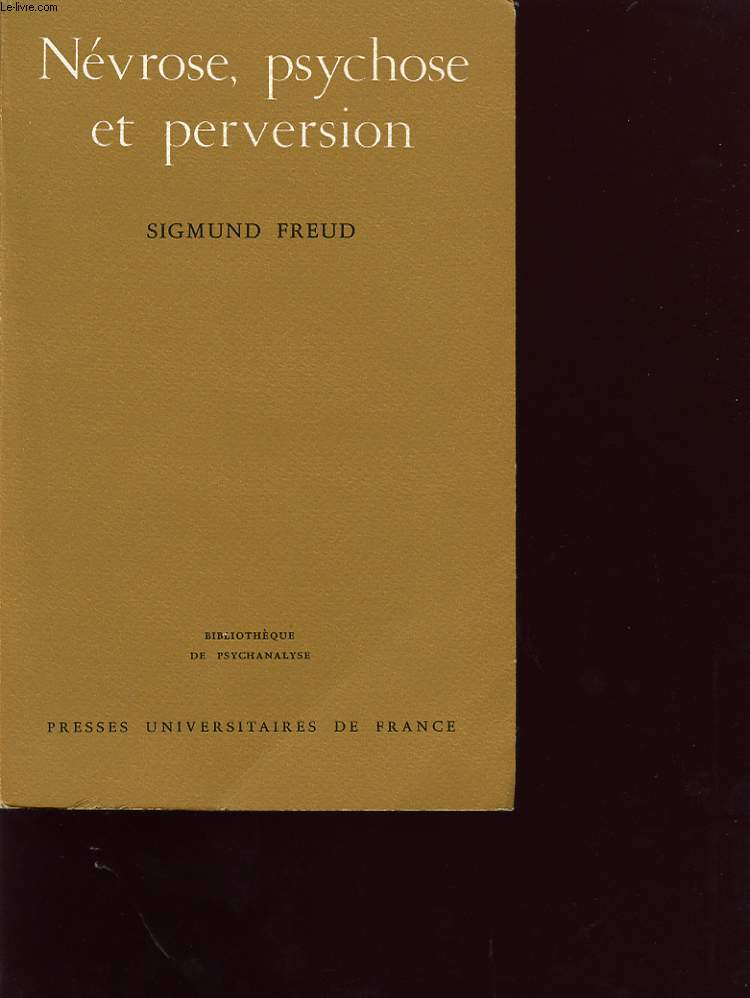 NEVROSE, PSYCHOSE ET PERVERSION