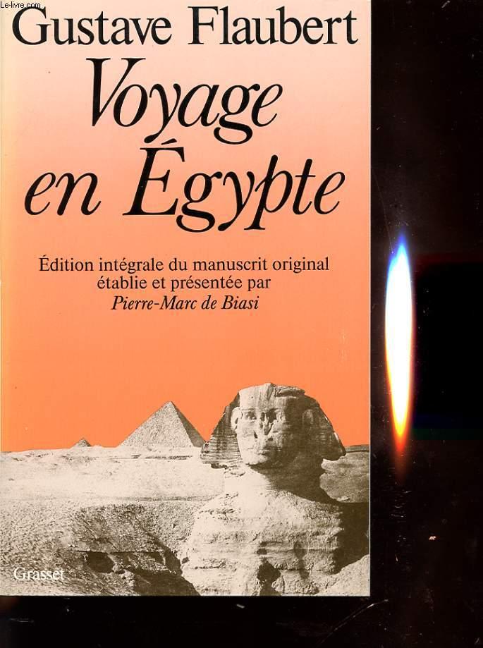 VOYAGE EN EGYPTE : EDITION INTEGRALE DU MANUSCRIT ORIGINAL