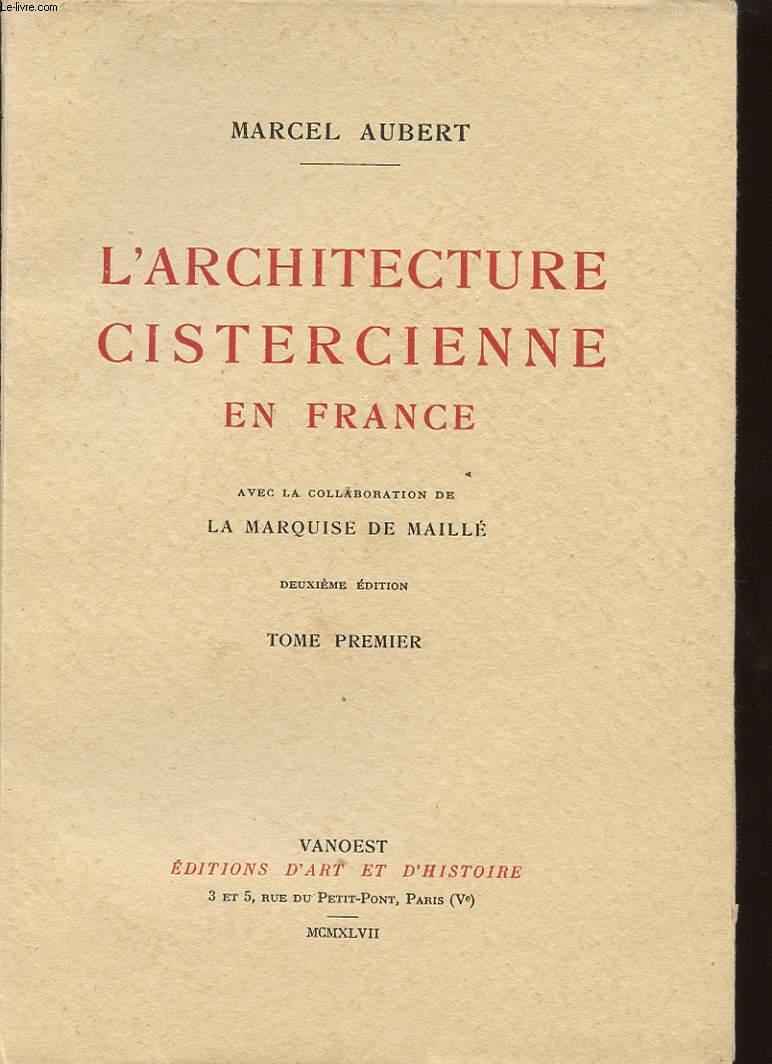 L ARCHITECTURE CISTERCIENNE EN FRANCE TOME I