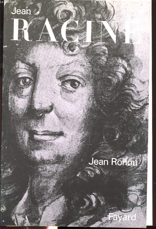 JEAN RACINE : entre sa carrière, son oeuvre et son Dieu