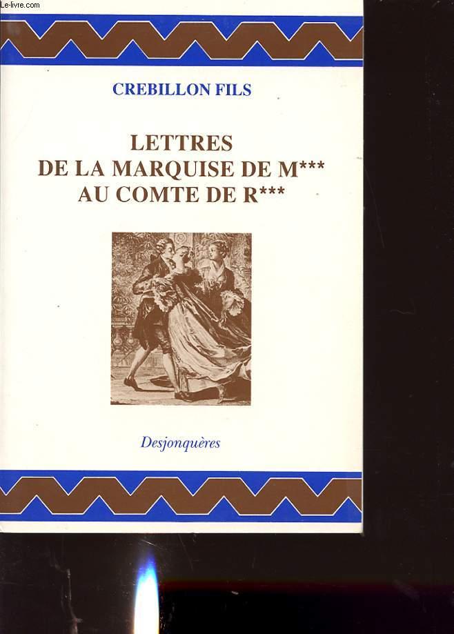LETTRES DE LA MARQUISE DE M*** AU COMPTE DE R***