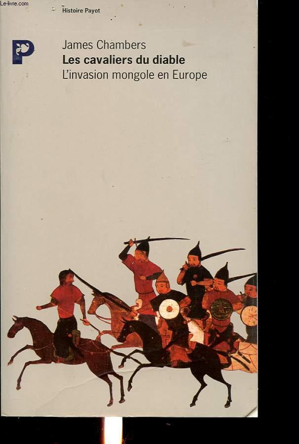 LES CAVALIERS DU DIABLE : L INVASION MONGOLE EN EUROPE