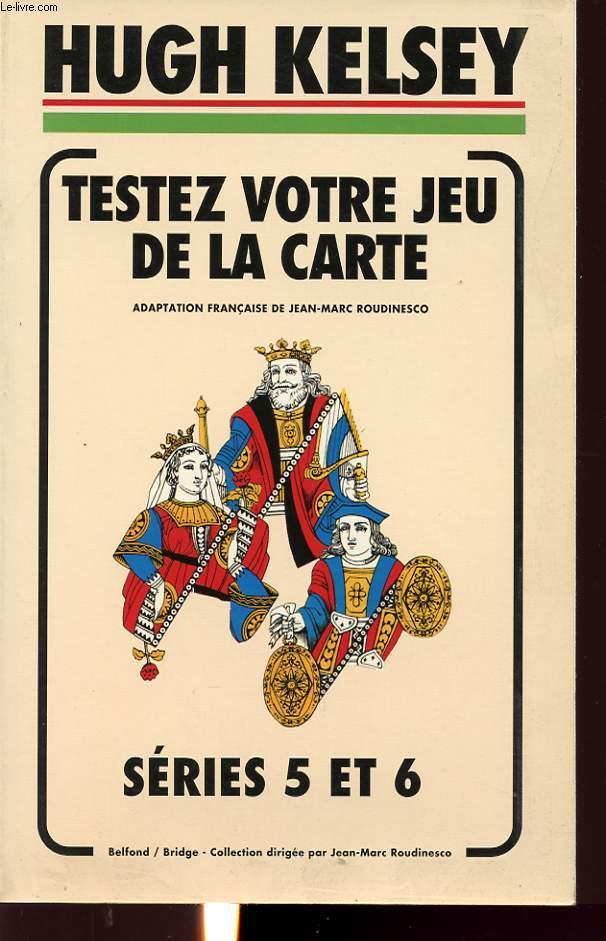 TESTEZ VOTRE JEU DE LA CARTE SERIES 5 ET 6