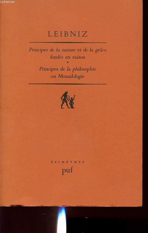 PRINCIPES DE LA NATURE ET DE LA GRACE FONDES EN RAISON - PRINCIPES DE LA PHILOSOPHIE OU MONADOLOGIE