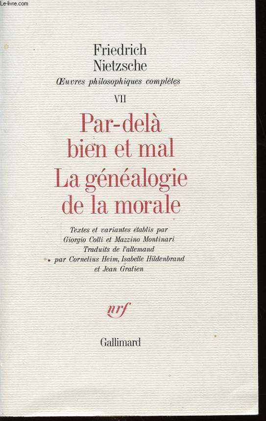 OEUVRES PHILOSOPHIQUES COMPLETES VII : Par dela bien et mal - La généalogie de la morale.