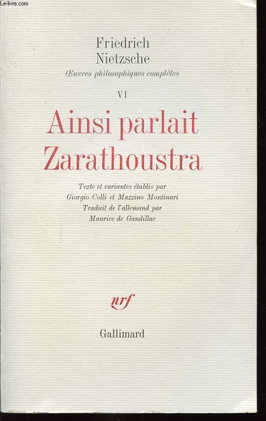 OEUVRES PHILOSOPHIQUES COMPLETES VI : Ainsi parlait Zarathoustra.